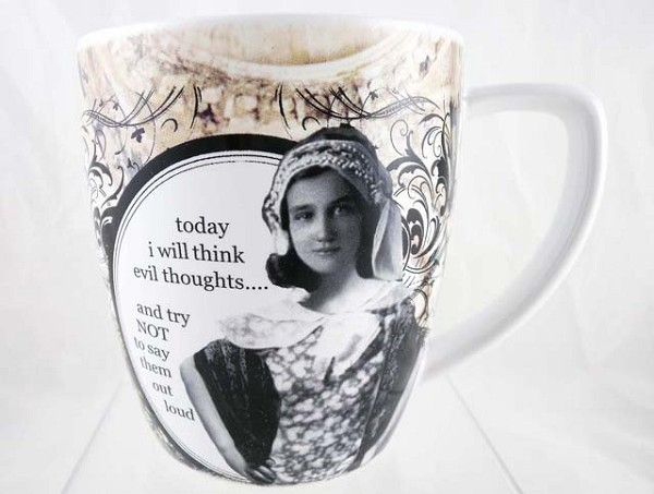 """Today I Will Think Evil Thoughts and Try Not to Say Them"" - Holy Crap Mug/Cup - Porcelain 12 Oz"